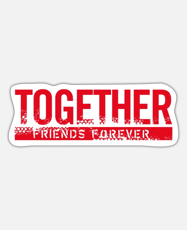 Friendship Stickers - Together friends forever - Sticker white matte