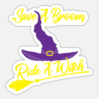 Sexual Innuendo Save a Broom Ride a Witch - Sexy Halloween - Sticker