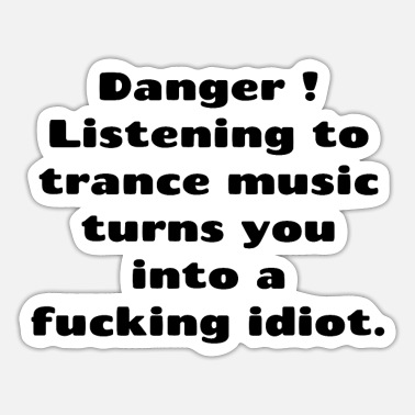 Trance Music Attention, trance music - Sticker