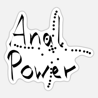 Anal Anal chic noble & rich anal power - Sticker