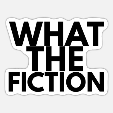 Fiction what the fiction - Sticker