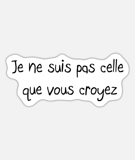 Je Ne Suis Pas Celle Stickers - Quote - Sticker white mat