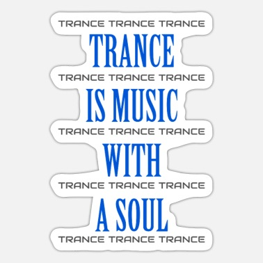 Trance Music TRANCE IS MUSIC WITH A SOUL Poster - Sticker
