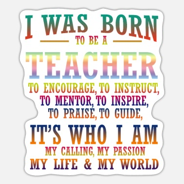 Encouraging I was born to be a teacher, to encourage, - Sticker