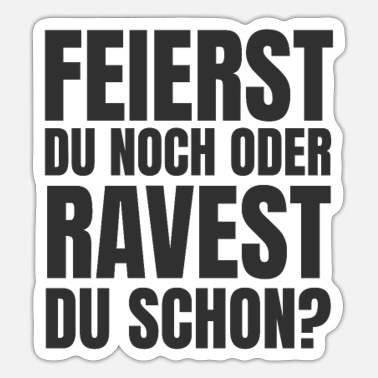 Rave Rave du endnu? Techno Raves Raver I Love Raves - Sticker
