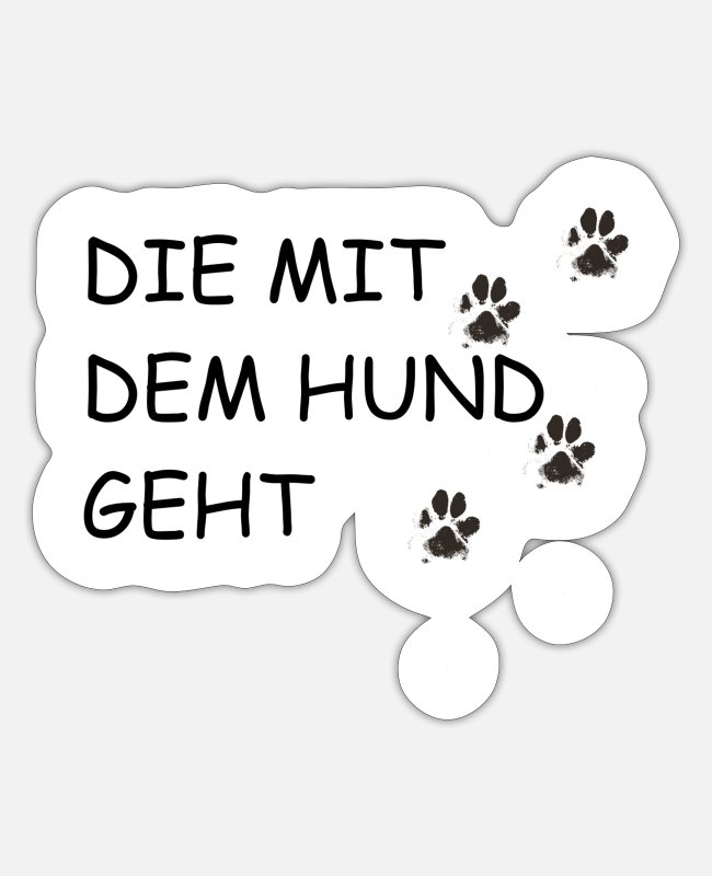 Sweet Dog Stickers - Dog saying | THAT GOES WITH THE DOG - Sticker white matte