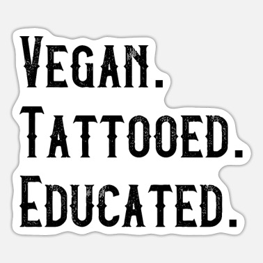 Vegan Engineer Vegan Tattooed Educated Tattooed and Made - Sticker