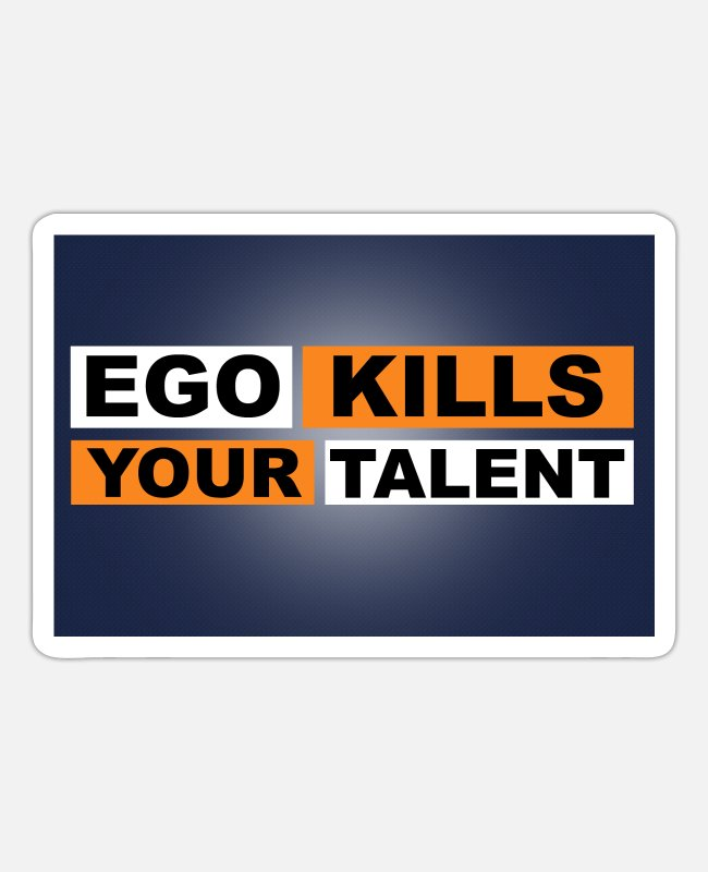Egoist Sticker - Ego Kills Your Talent - Sticker Mattweiß