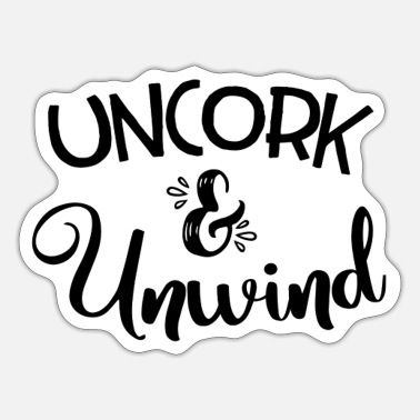 Uncork uncork unwind wine red wine sayings gift idea - Sticker