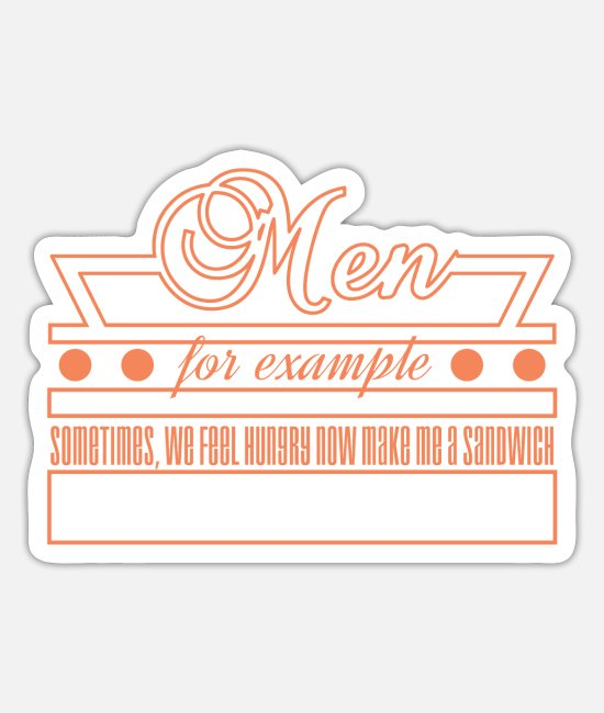 "Trendy Stickers - Funny and hilarious ""Men For Example Sometimes, - Sticker white mat"