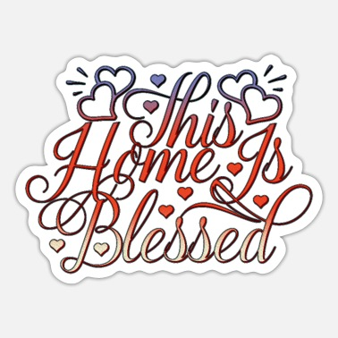 Blessed Home Home Is Blessed - Sticker