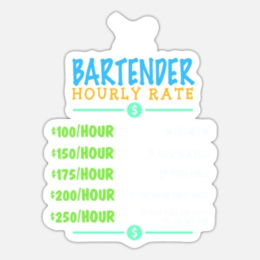 Coctail Bartender Hourly Rate T-Shirt Alcohol Party Fun - Sticker