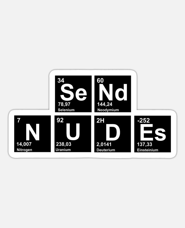 Periodic Table Stickers - nerdy send nudes - Sticker white mat