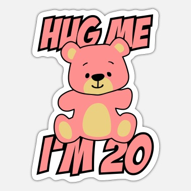 Bursdag Hug me I'm 20! - Sticker