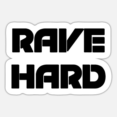 Rave Rave Raver Techno - Sticker