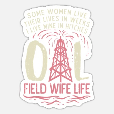 Oil Rig Workers Wife oil rig worker oil rig gift idea - Sticker