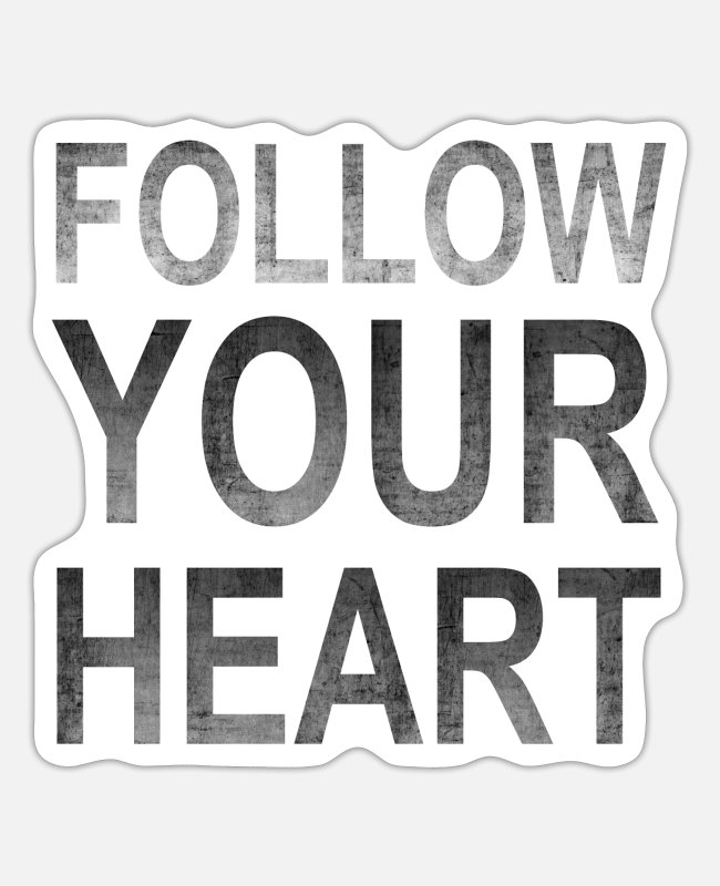 Heart Stickers - Follow Your Heart | Motivational Poster grungy black - Sticker white matte