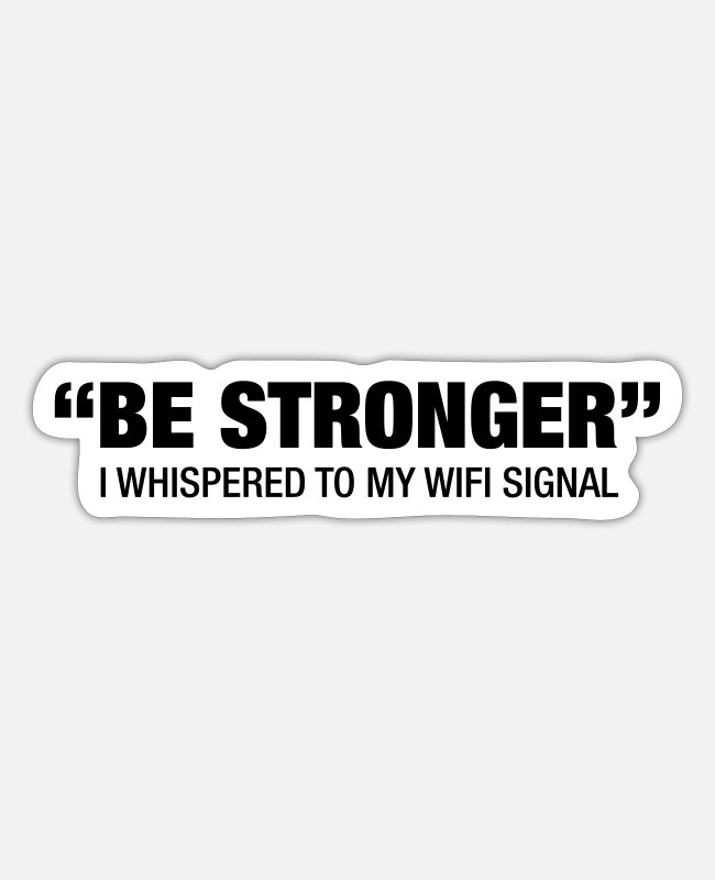 Quote Stickers - Be Stronger.... - Sticker white matte