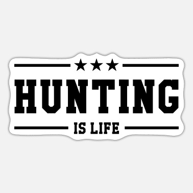 Caza Hunting is life ! - Sticker