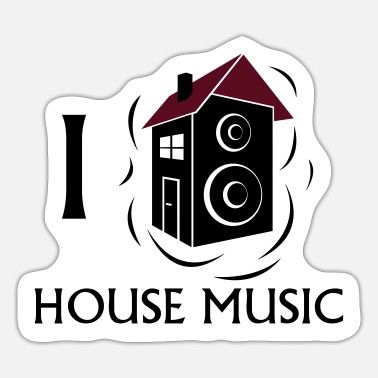 House I love House Music - Sticker