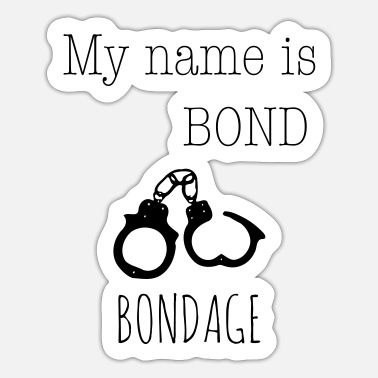 Bond My name is Bond - Bondage 1c - Sticker
