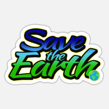 Earth Earth Day - Earth Day Save the earth - Sticker