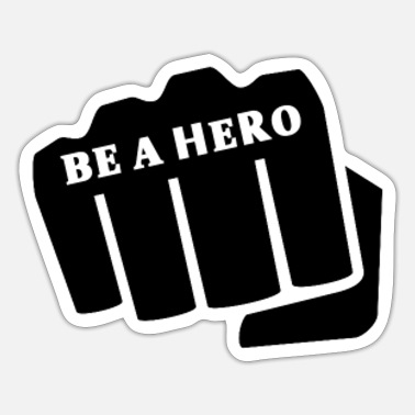 Hero Be a hero, be a hero - Sticker