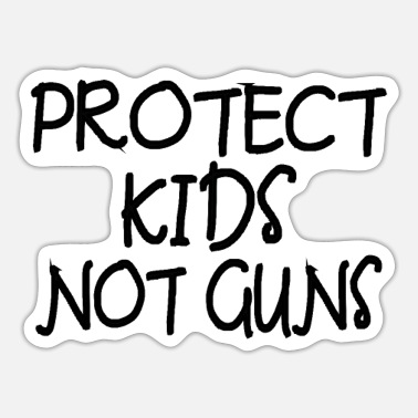 Child Protection Protect Kids not Guns child protection - Sticker