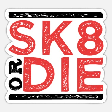 Sk8 SK8 of DIE - Sticker