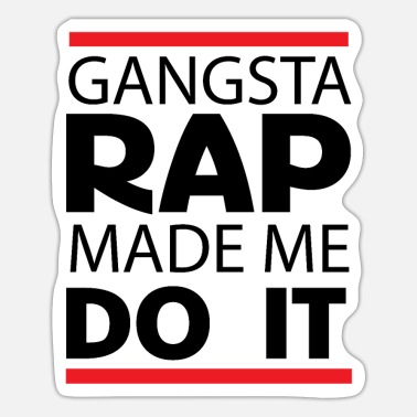 Gangsta Rap gangsta rap made me t shirt kids rap - Sticker