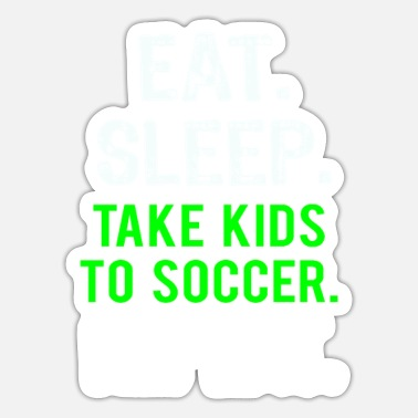 Fantastic Football Dad Funny Eat Sleep Take Kids to Soccer Mom & Dad gift - Sticker