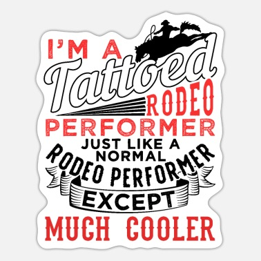 Performer Tattooed Rodeo Performer - Sticker