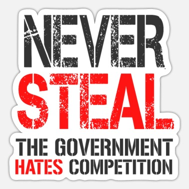 Steal never steal - Sticker