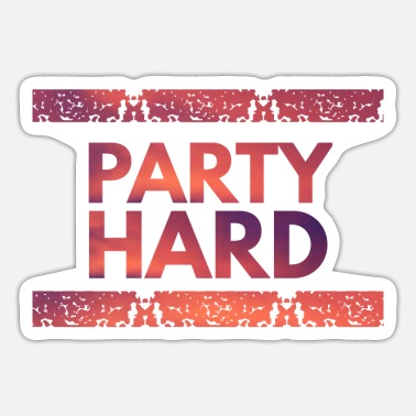 Hard party hard - Sticker