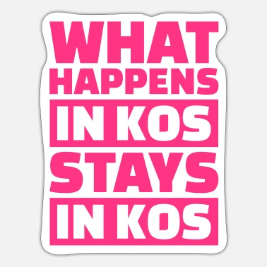 Kö What happens in Kos stays in Kos - Sticker