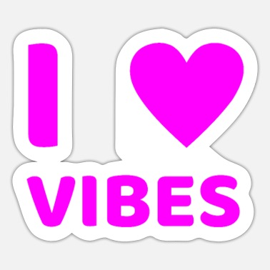 I Am In Love I love vibes - Sticker