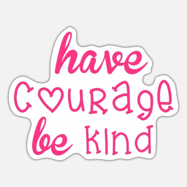 Courage Courage - Sticker
