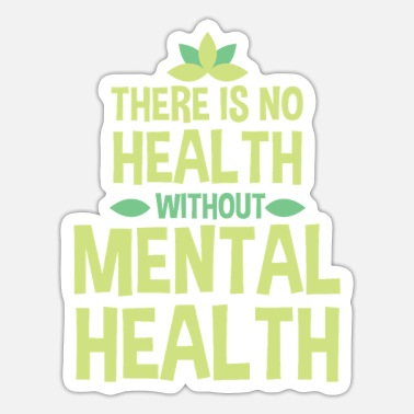 Mental Health There is no health without mental health - Sticker