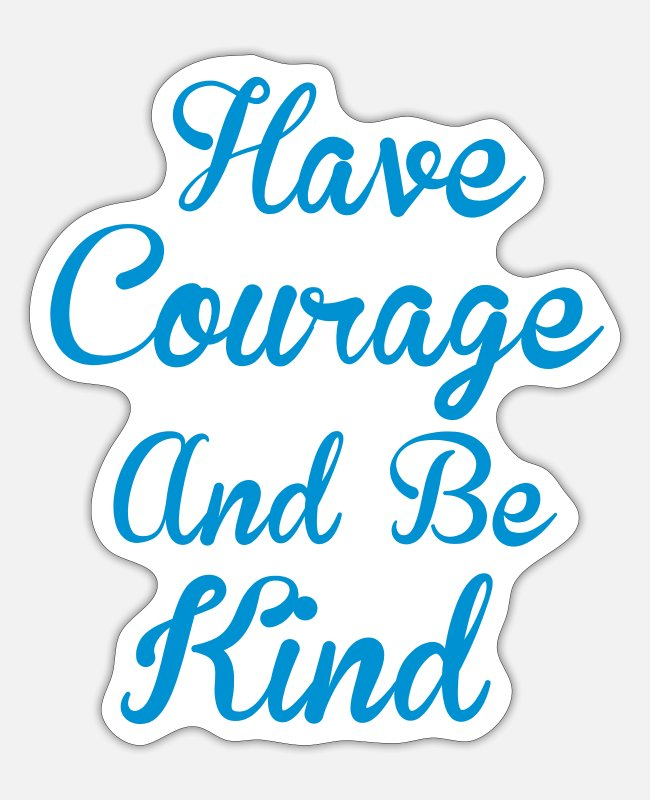 Quote Stickers - Courage - Sticker white mat