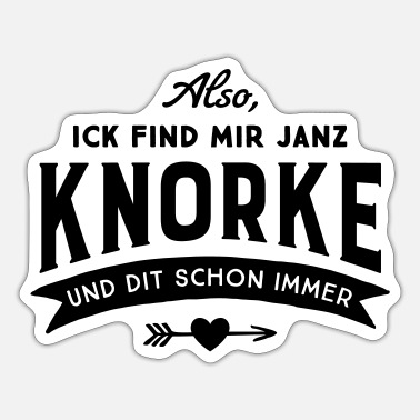 ick find mir janz knorke 1c - Sticker