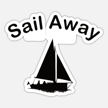 Sail Sail Away - Sticker