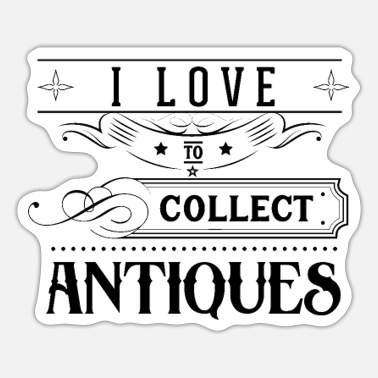 Antiques Hobby Antique Collection Collectors Collecting Antiques Hobbies - Sticker