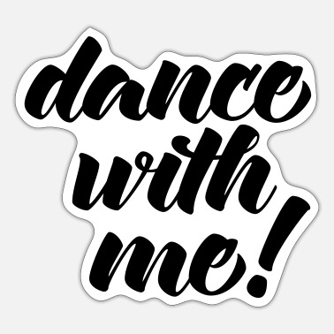 Dance With Me Music Quote - Sticker
