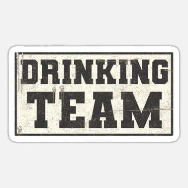 Drink Team drinking team - Sticker