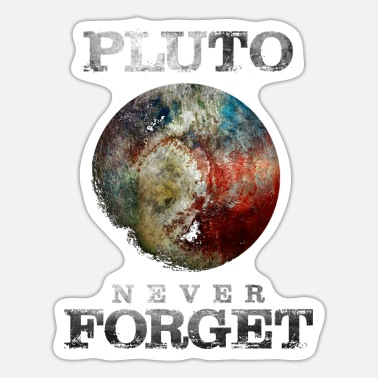 Never Forget Pluto never Forget - Sticker
