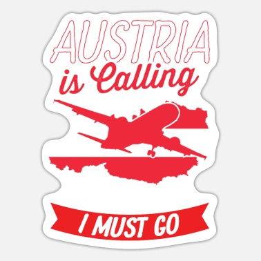 Austrian Heritage Austria is calling and I have to go - Sticker