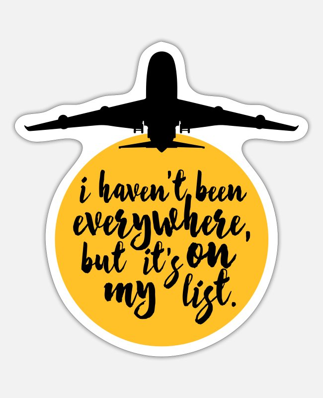 Hipster Stickers - Haven't Been Everywhere Quote - Sticker mat wit