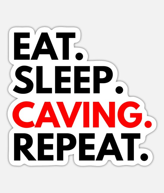 Eat Sleep Caving Repeat Stickers - Eat Sleep Caving Repeat - Caving - Sticker white mat