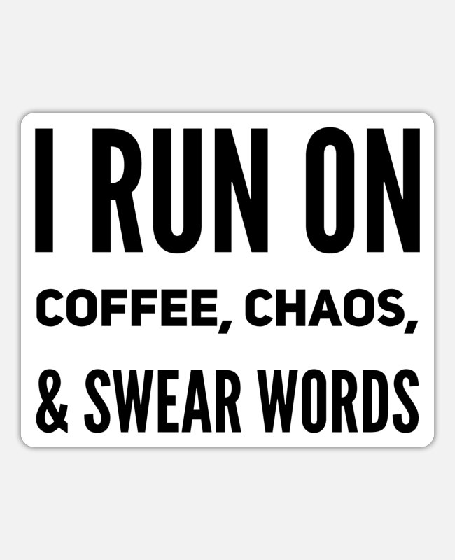 Chaos Stickers - Coffee mess swear words - Sticker white mat