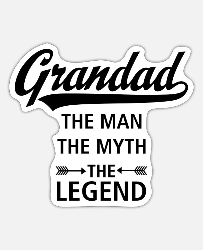 Grandpa Stickers - Grandad - The Man - The Myth - The Legend - Sticker white matte